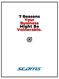Cover Page for PDF 7 Reasons Your Business Might Be Vulnerable By SCDMS